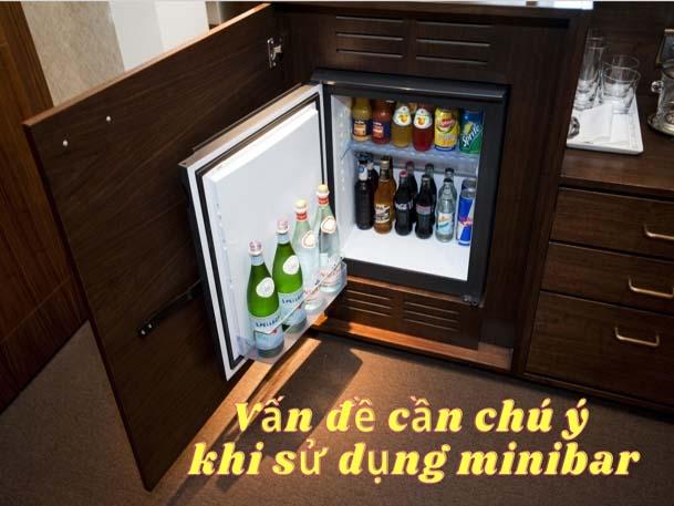 Các vấn đề cần chú ý khi sử dụng minibar